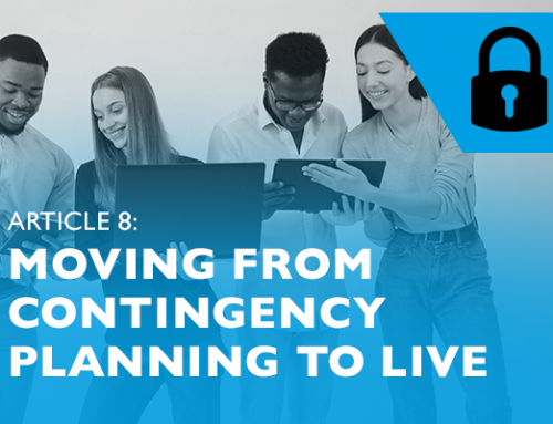 Lockdown advice for entrepreneurs 8: Moving from contingency planning to live decision making