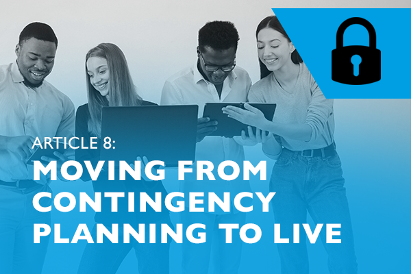 Lockdown advice for entrepreneurs 8 - Moving from contingency planning to live decision making